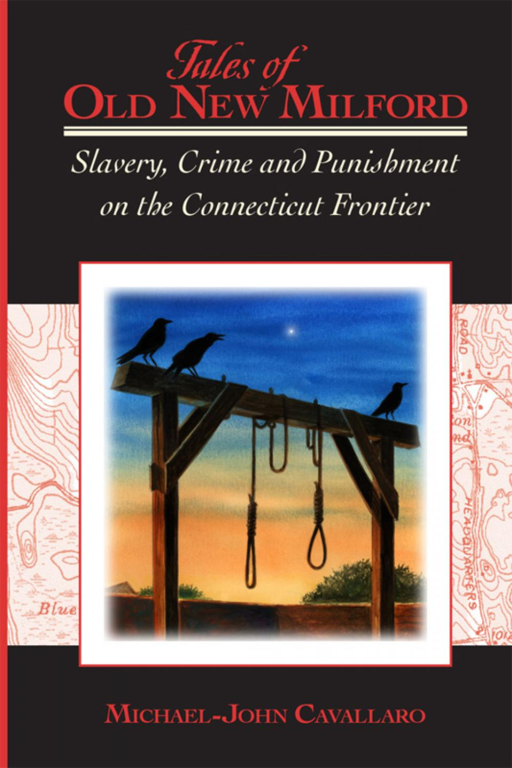 Tales of Old New Milford - Slavery, Crime & Punishment on the Connecticut Frontier