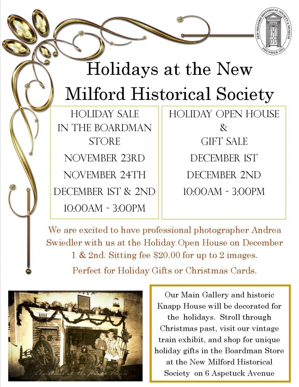 Holiday sale in the Boardman Store  November 23 and 24 December 1 and 2 10am - 3pm  The main gallery and the Knapp House will be decorated for the Holidays. Stroll through Christmas Past, visit our vintage train exhibit, and shop for unique Holiday gifts in the Boardman Store  Professional photographer Andrea Swiedler joins us on December 1 and 2. Get up to 2 images for a $20 sitting fee, perfect for Holiday cards!